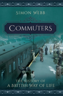 Commuters : The History of a British Way of Life, EPUB eBook