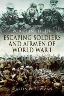 Voices in Flight: Escaping Soldiers and Airmen of World War I, Hardback Book
