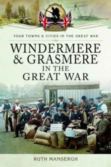 Windermere and Grasmere in the Great War, Paperback / softback Book