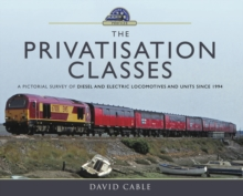 The Privatisation Classes : A Pictorial Survey of Diesel and Electric Locomotives and Units since 1994, EPUB eBook