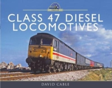 Class 47 Diesel Locomotives, Hardback Book