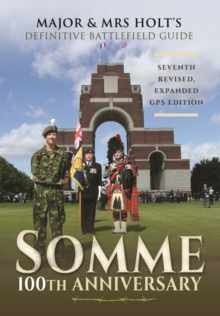 Major & Mrs Holt's Definitive Battlefield Guide Somme: 100th Anniversary, Paperback / softback Book