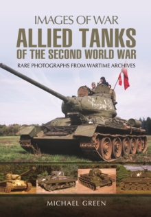 Allied Tanks of the Second World War : Images of War, Paperback / softback Book