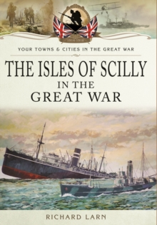 The Isles of Scilly in the Great War, Paperback / softback Book