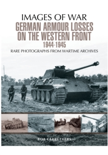 German Armour Losses on the Western Front from 1944 - 1945, Paperback Book