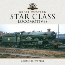 Great Western Star Class Locomotives, Hardback Book