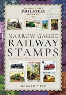 Narrow Gauge Railway Stamps : A Collector's Guide, Hardback Book