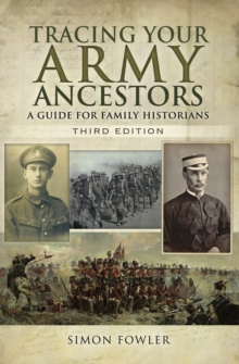 Tracing Your Army Ancestors, Third Edition : A Guide for Family Historians, EPUB eBook