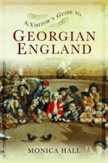 A Visitor's Guide to Georgian England, Paperback Book