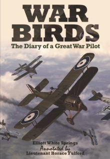 War Birds: The Diary of a Great War Pilot, Hardback Book