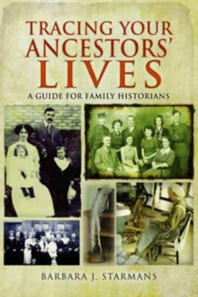 Tracing Your Ancestors' Lives : A Guide to Social History for Family Historians, Paperback Book