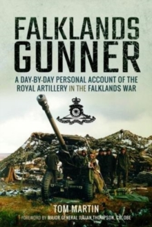 Falklands Gunner : A Day-by-Day Personal Account of the Royal Artillery in the Falklands War, Hardback Book