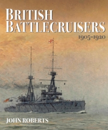 British Battlecruisers : 1905 - 1920, PDF eBook