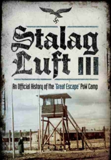 Stalag Luft : An Official History of the POW Camp of the Great Escape No. 3, Hardback Book