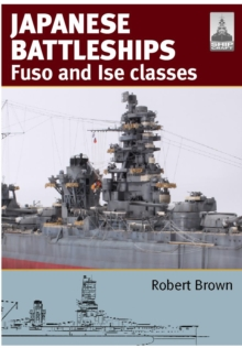 Shipcraft 24: Japanese Battleships: Fuso & Ise Classes, Paperback / softback Book