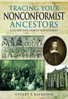 Tracing Your Nonconformist Ancestors : A Guide for Family and Local Historians, Paperback Book