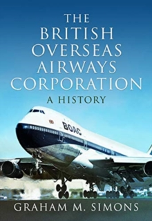 The British Overseas Airways Corporation : A History, Hardback Book