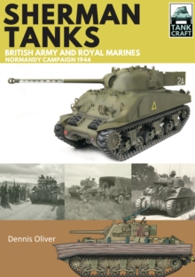 Sherman Tanks of the British Army and Royal Marines : Normandy Campaign 1944, PDF eBook