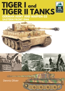 Tiger I and Tiger II: Tanks of the German Army and Waffen-SS : Eastern Front 1944, PDF eBook