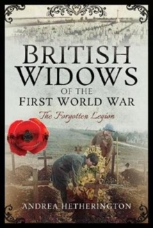 British Widows of the First World War : The Forgotten Legion, Hardback Book
