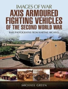 Axis Armoured Fighting Vehicles of the Second World War, Paperback Book