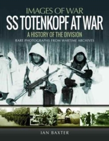 SS Totenkopf Division at War : History of the Division, Paperback / softback Book
