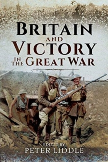 Britain and Victory in the Great War, Hardback Book