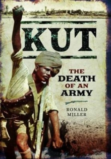 Kut: The Death of an Army, Hardback Book