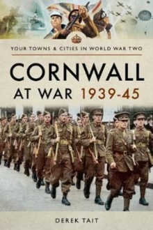 Cornwall at War 1939 45, Paperback Book