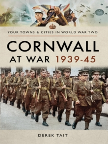 Cornwall at War 1939-45, PDF eBook