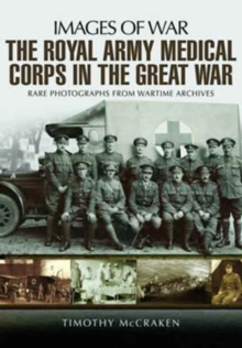 The Royal Army Medical Corps in the Great War, Paperback / softback Book