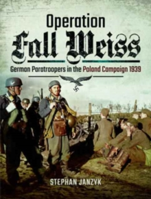 Operation Fall Weiss, Hardback Book