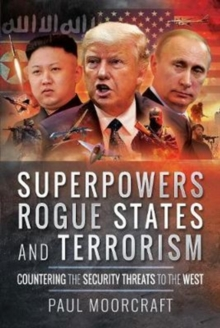 Superpowers, Rogue States and Terrorism : Countering the Security Threats to the West, Hardback Book