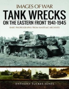 Tank Wrecks of the Eastern Front 1941 - 1945, Paperback / softback Book
