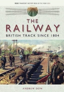 The Railway - British Track Since 1804, Paperback Book