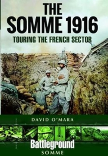 The Somme 1916 : Touring the French Sector, Paperback Book