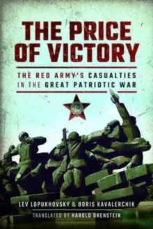 The Price of Victory : The Red Army's Casualties in the Great Patriotic War, Hardback Book