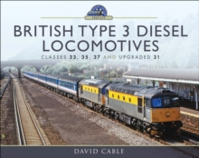 British Type 3 Diesel Locomotives : Classes 33, 35, 37 and upgraded 31, EPUB eBook
