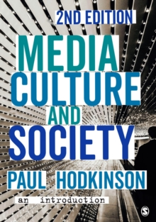 Media, Culture and Society : An Introduction, Hardback Book