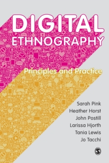 Digital Ethnography : Principles and Practice, Paperback / softback Book