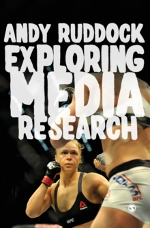 Exploring Media Research : Theories, Practice, and Purpose, Hardback Book