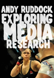 Exploring Media Research : Theories, Practice, and Purpose, Paperback Book