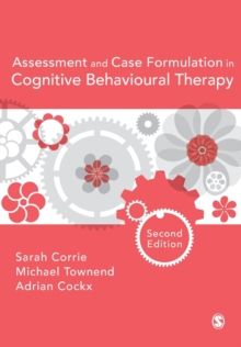 Assessment and Case Formulation in Cognitive Behavioural Therapy, Paperback Book