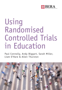 Using Randomised Controlled Trials in Education, Paperback / softback Book