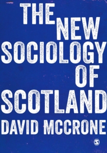 The New Sociology of Scotland, Hardback Book