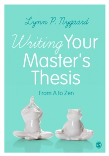 Writing Your Master's Thesis : From A to Zen, Hardback Book