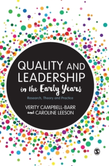 Quality and Leadership in the Early Years : Research, Theory and Practice, Hardback Book