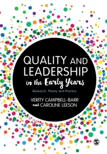 Quality and Leadership in the Early Years : Research, Theory and Practice, Paperback Book