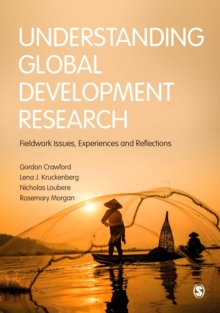 Understanding Global Development Research : Fieldwork Issues, Experiences and Reflections, Paperback Book