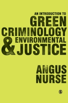 An Introduction to Green Criminology and Environmental Justice, Hardback Book